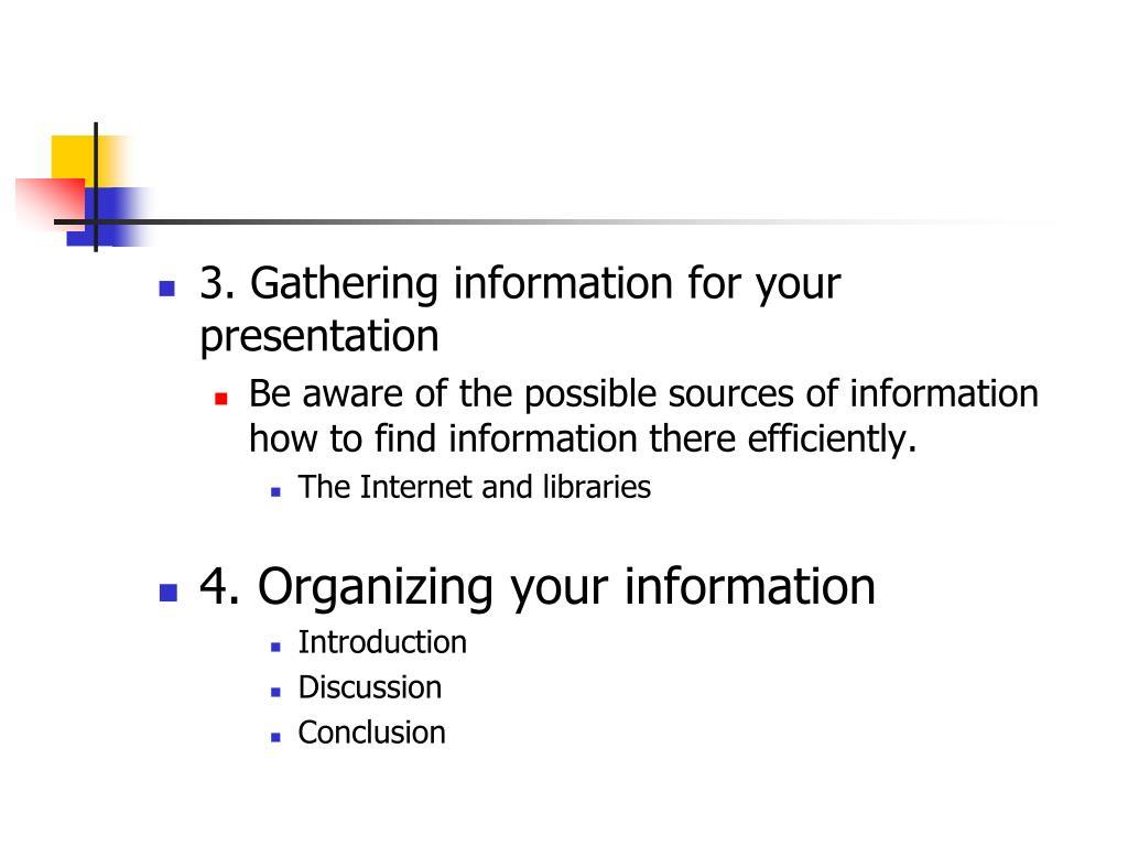 3. Gathering information for your presentation