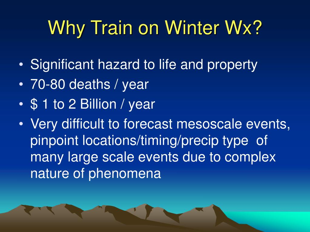 Why Train on Winter Wx?
