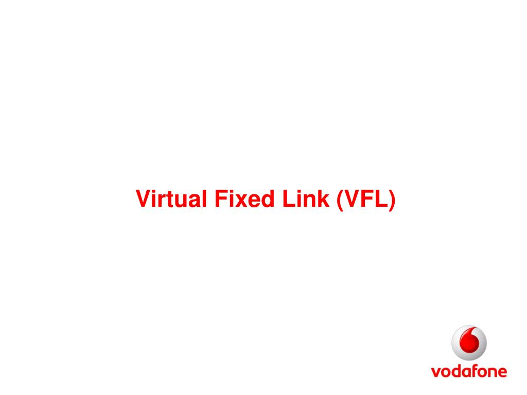 Virtual Fixed Link (VFL)