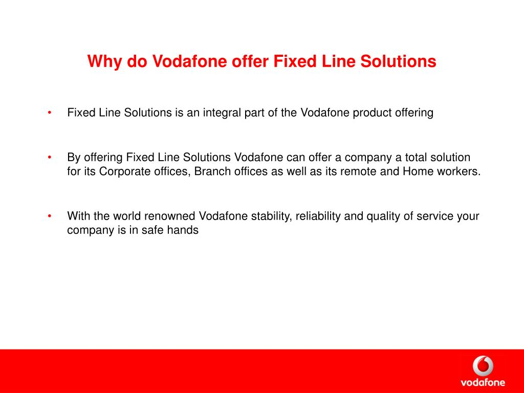 Why do Vodafone offer Fixed Line Solutions