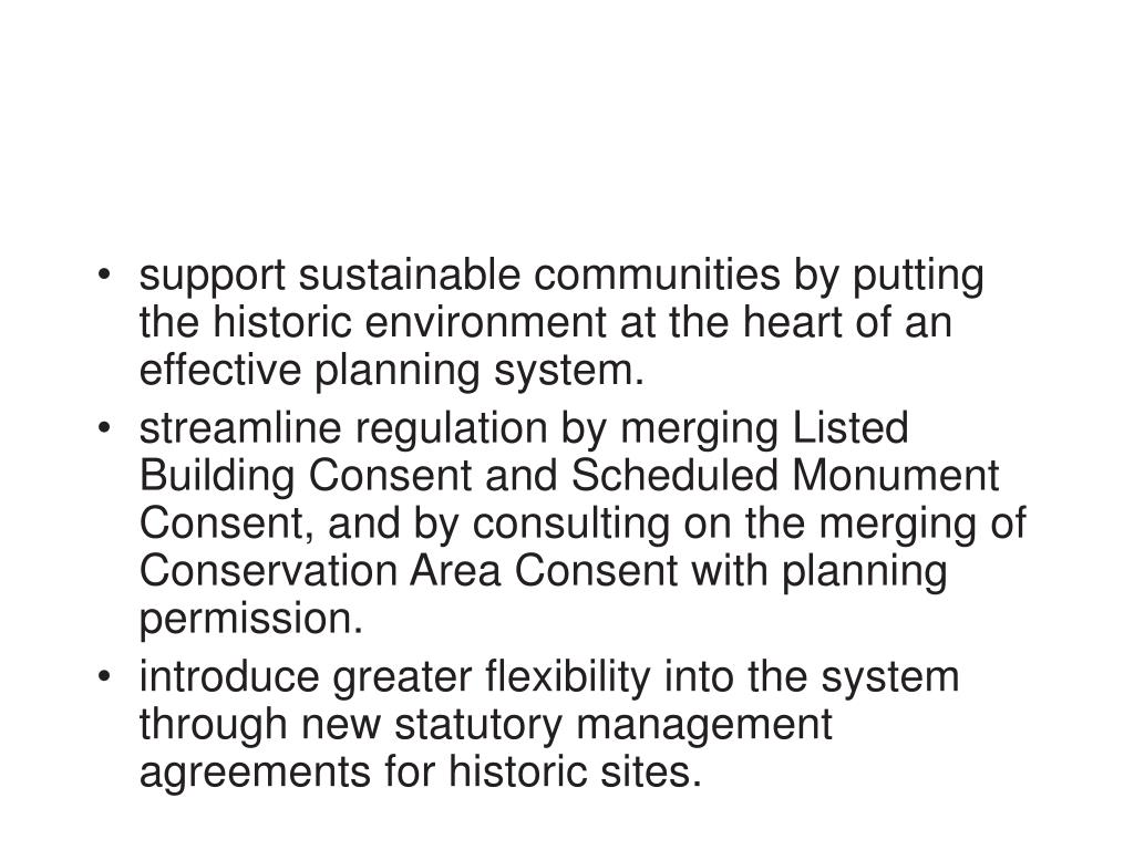 support sustainable communities by putting the historic environment at the heart of an effective planning system.