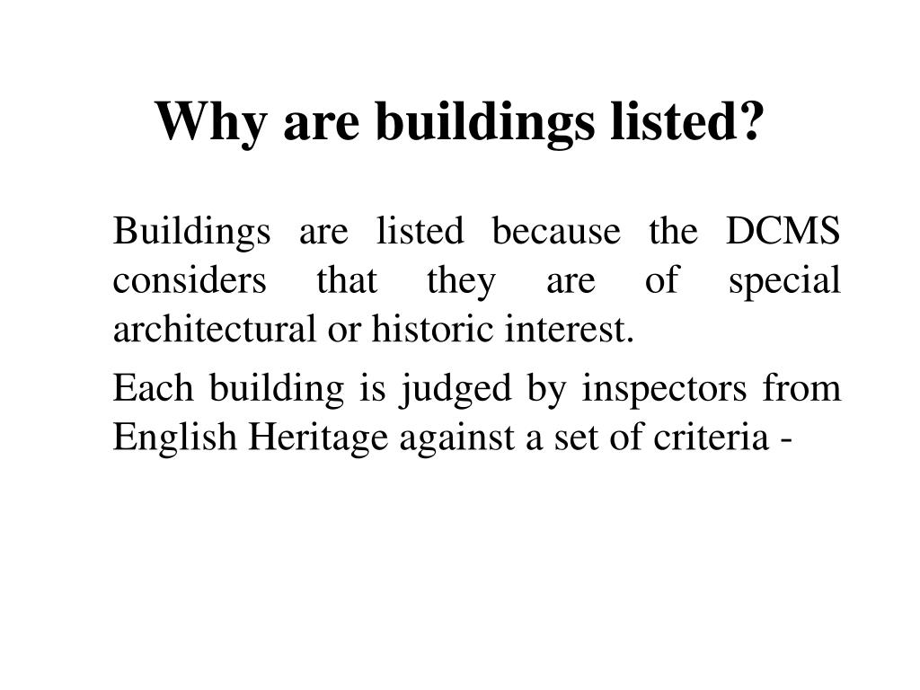 Why are buildings listed?