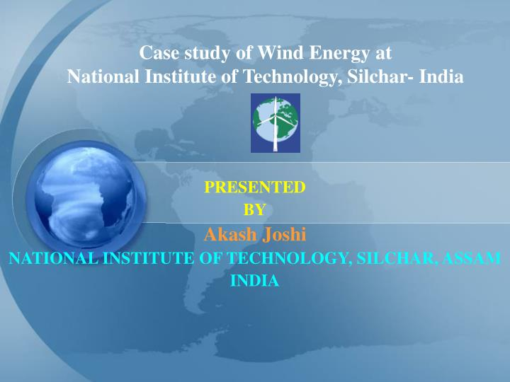 Case study of wind energy at national institute of technology silchar india l.jpg