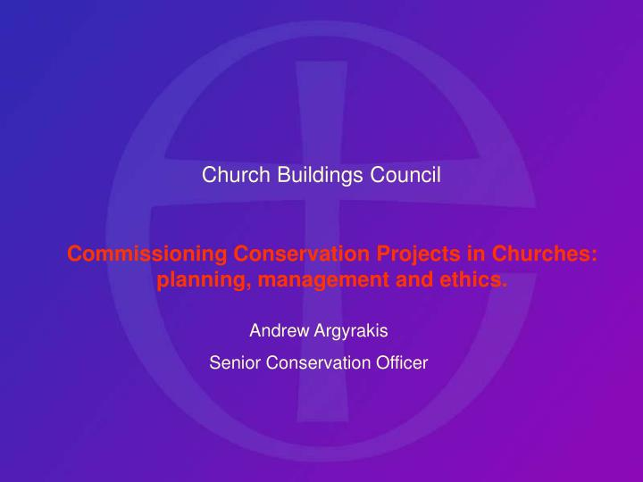 Commissioning conservation projects in churches planning management and ethics
