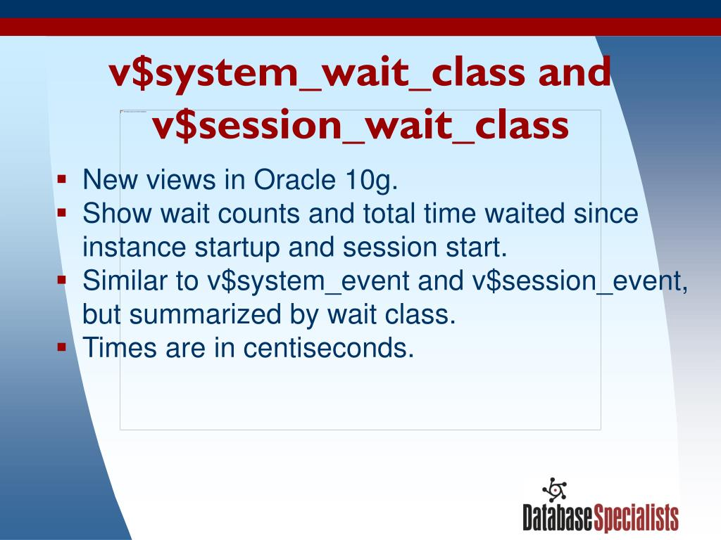 v$system_wait_class and v$session_wait_class