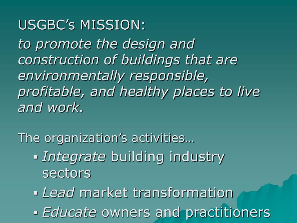 USGBC's MISSION: