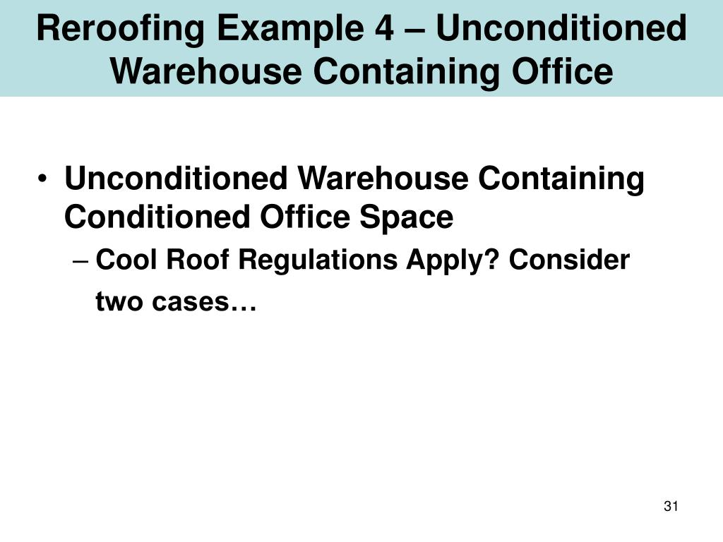 Reroofing Example 4 – Unconditioned Warehouse Containing Office