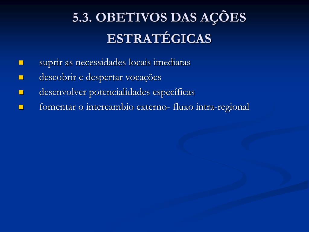 5.3. OBETIVOS DAS AÇÕES ESTRATÉGICAS