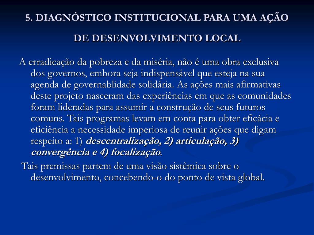 5. DIAGNÓSTICO INSTITUCIONAL PARA UMA AÇÃO DE DESENVOLVIMENTO LOCAL
