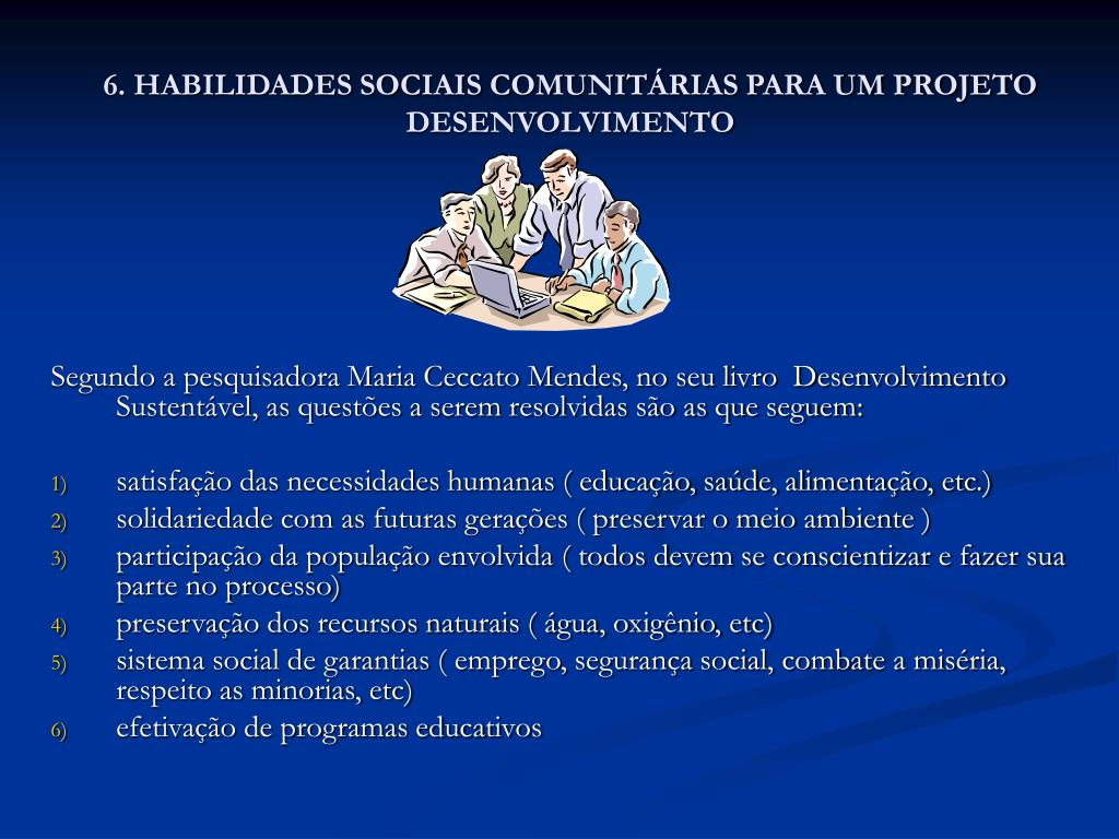 6. HABILIDADES SOCIAIS COMUNITÁRIAS PARA UM PROJETO DESENVOLVIMENTO