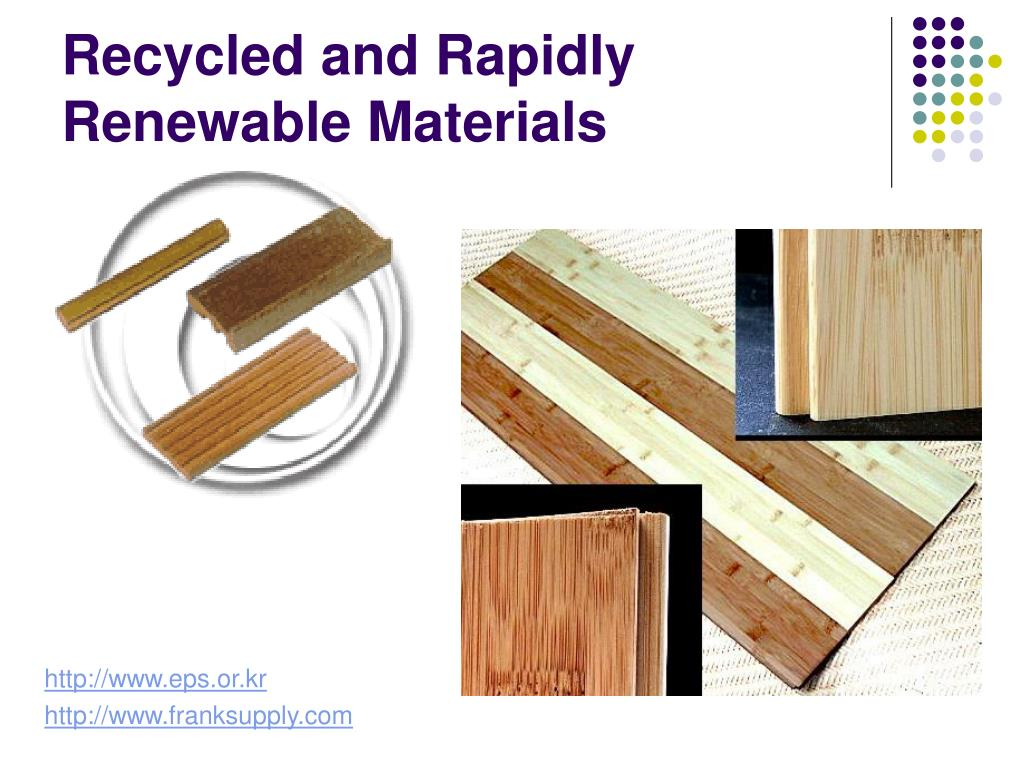 Recycled and Rapidly Renewable Materials