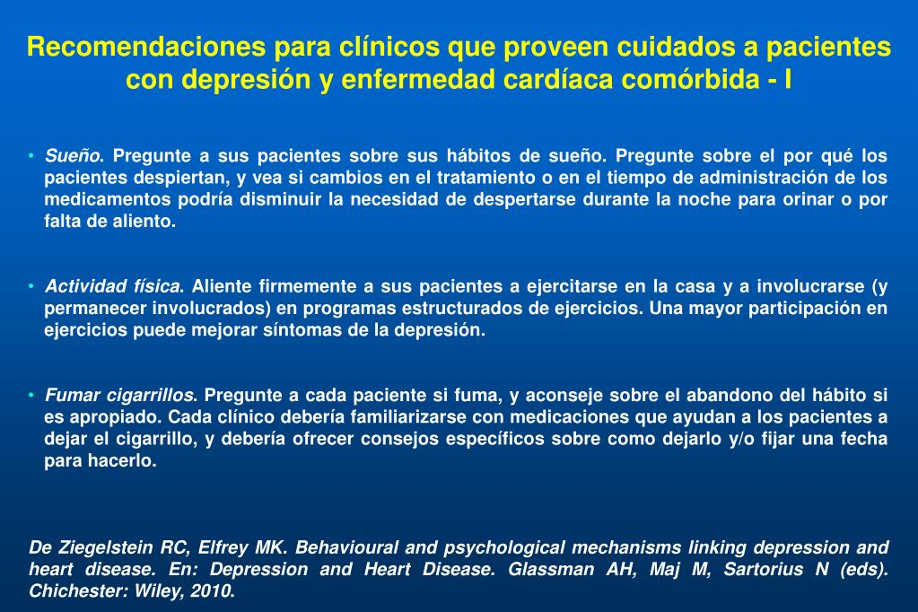 Recomendaciones para clínicos que proveen cuidados a pacientes con depresión y enfermedad cardíaca comórbida - I