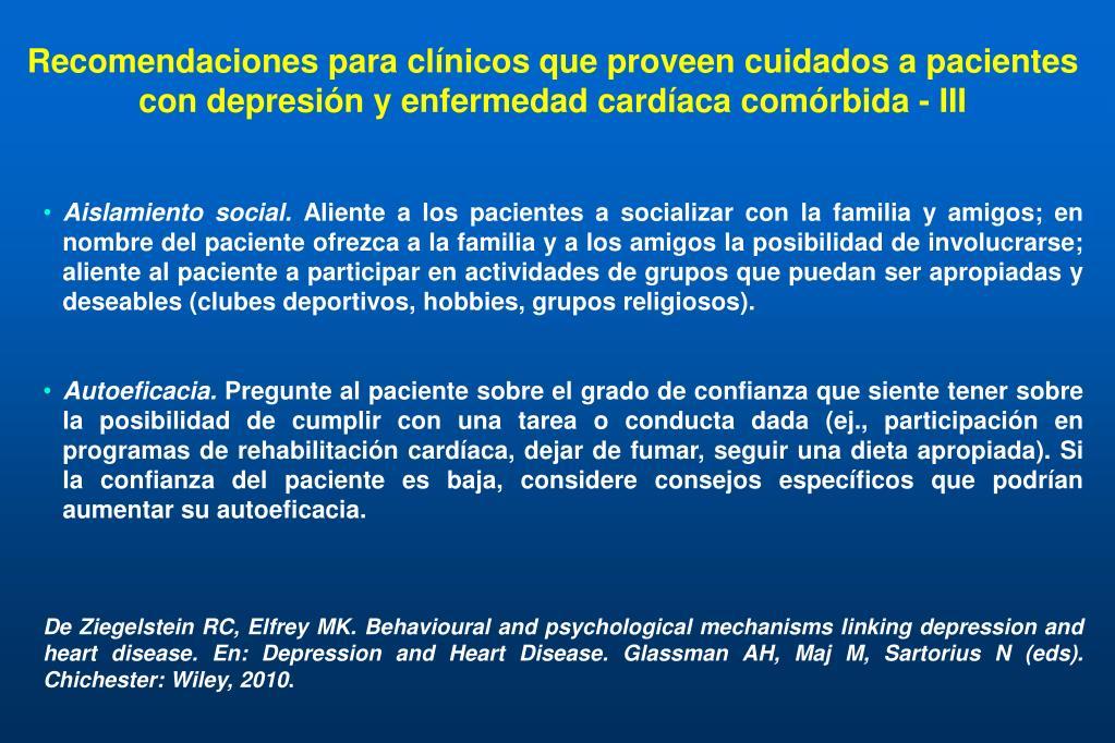 Recomendaciones para clínicos que proveen cuidados a pacientes con depresión y enfermedad cardíaca comórbida - III