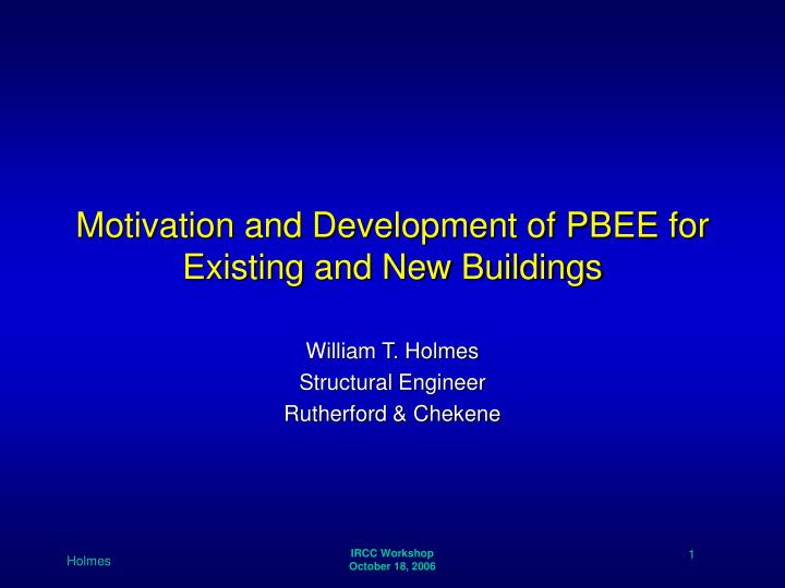 Motivation and development of pbee for existing and new buildings l.jpg