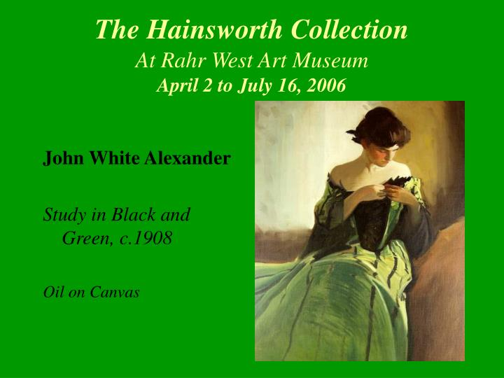 The hainsworth collection at rahr west art museum april 2 to july 16 20062