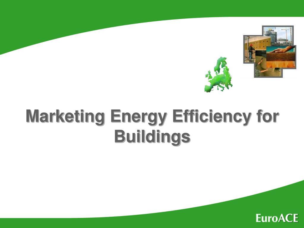 Marketing Energy Efficiency for Buildings