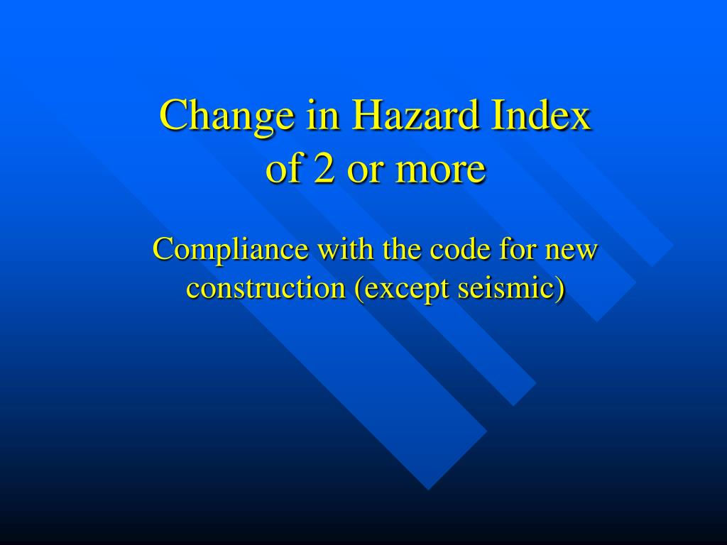 Change in Hazard Index of 2 or more