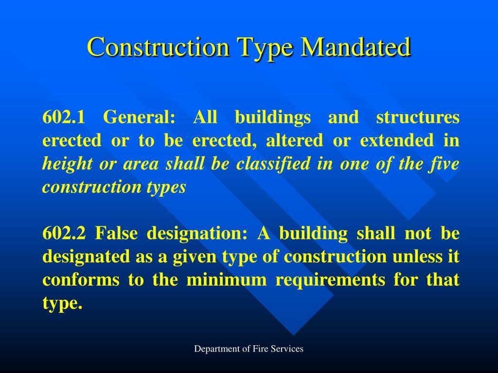 Construction Type Mandated
