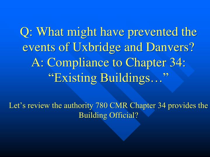Q: What might have prevented the events of Uxbridge and Danvers?