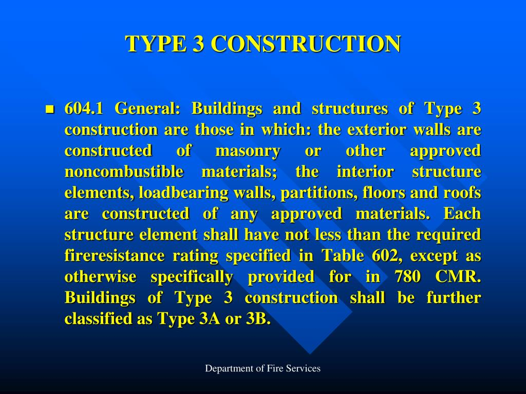 TYPE 3 CONSTRUCTION