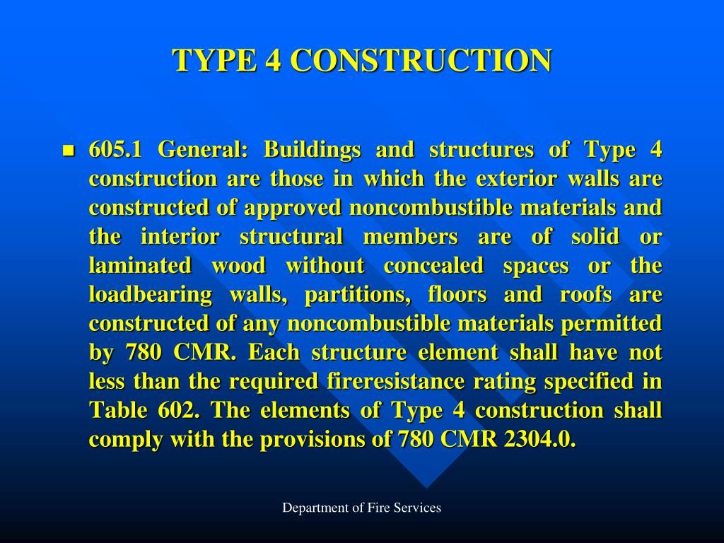 TYPE 4 CONSTRUCTION