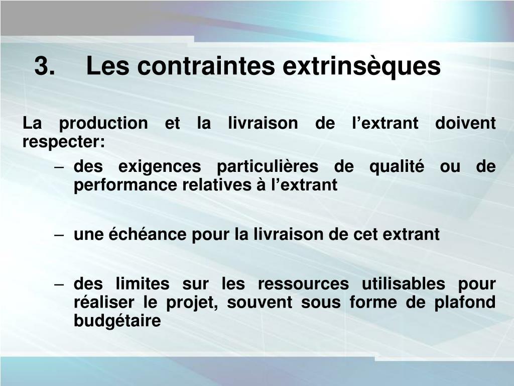 3. Les contraintes extrinsèques