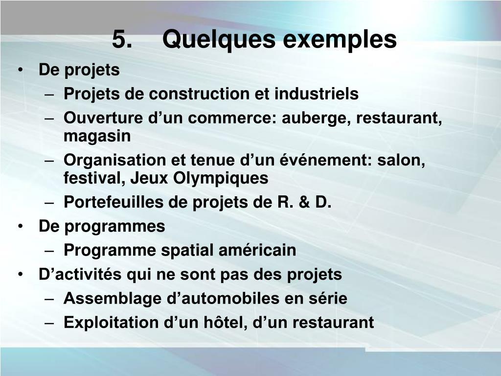 5. Quelques exemples
