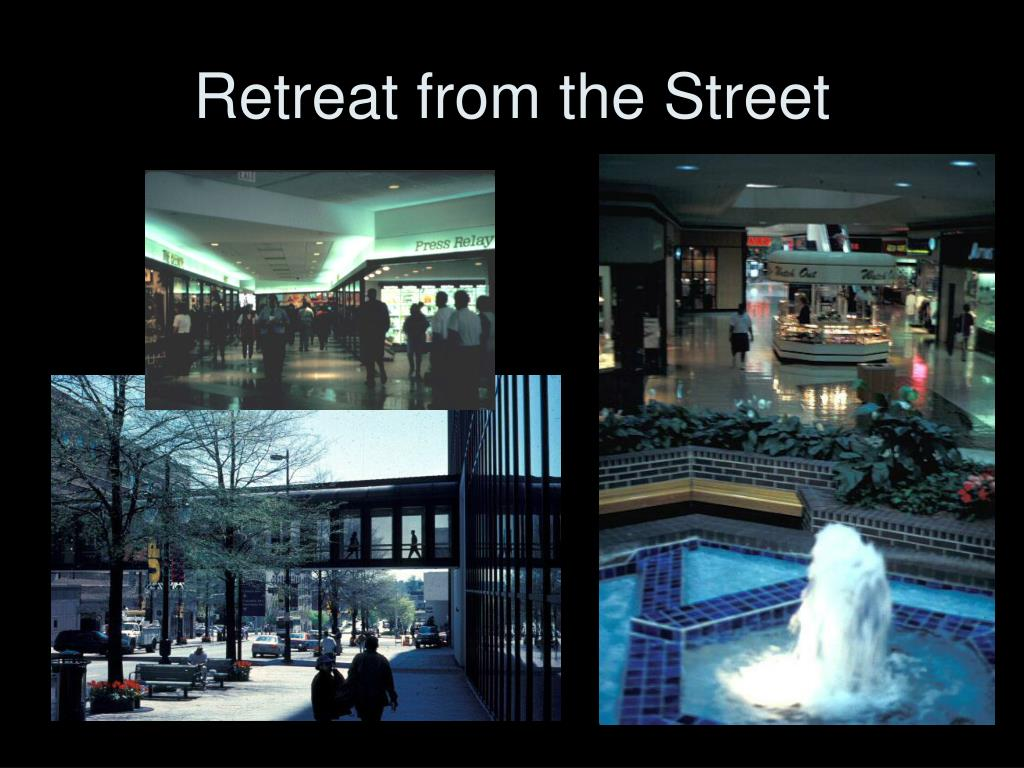 Retreat from the Street