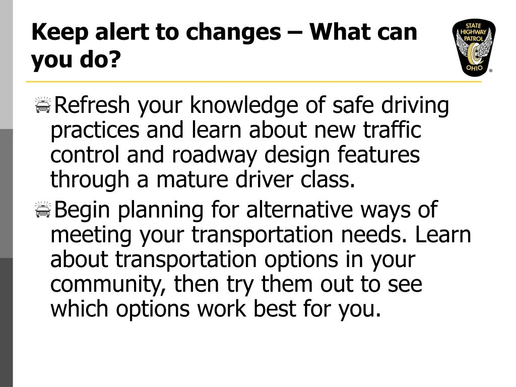 Keep alert to changes – What can you do?