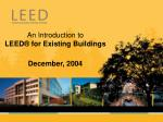 an introduction to leed for existing buildings december 2004