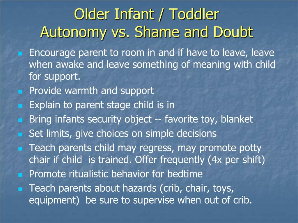 autonomy vs shame and doubt Autonomy vs shame and doubt caregivers encourage self-sufficient behavior,  toddlers develop a sense of ______—a sense of being able to handle many.