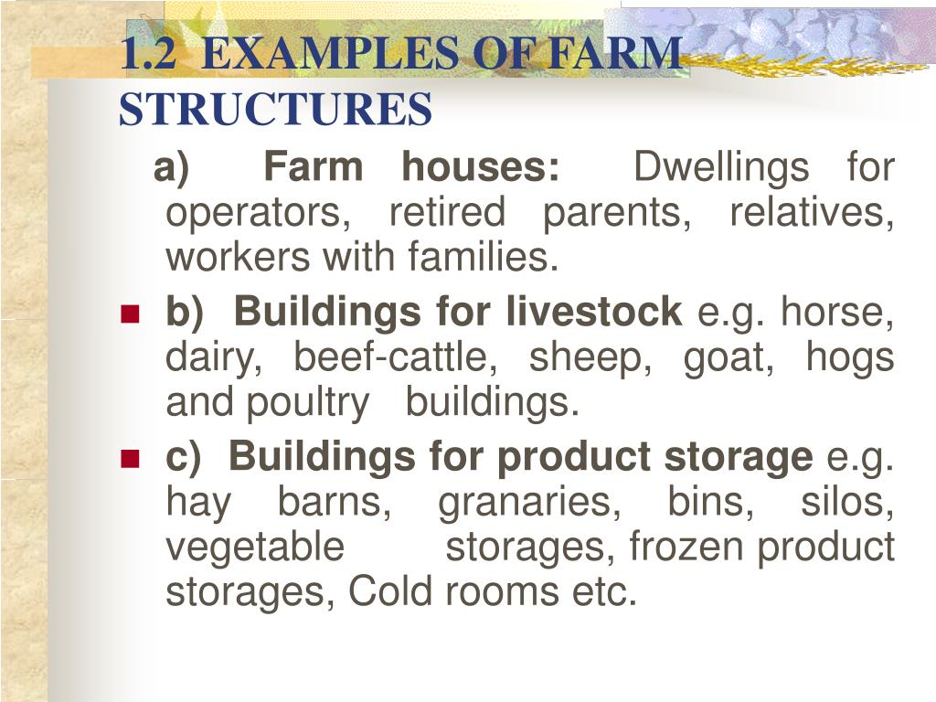 1.2  EXAMPLES OF FARM STRUCTURES