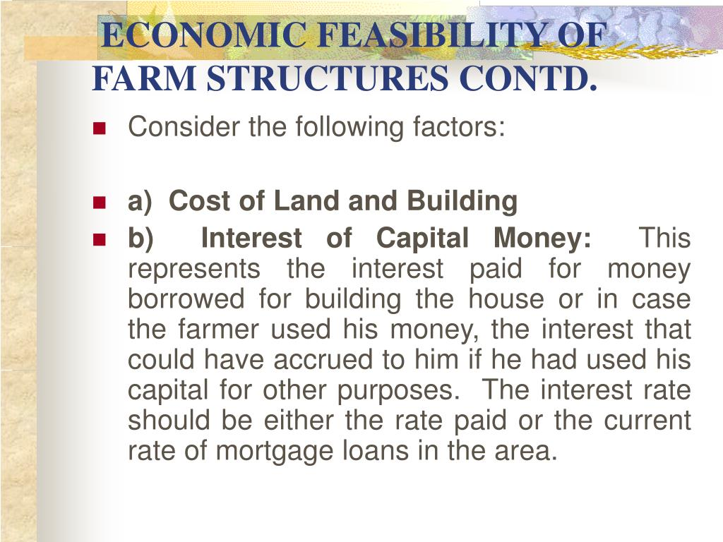 ECONOMIC FEASIBILITY OF FARM STRUCTURES CONTD.