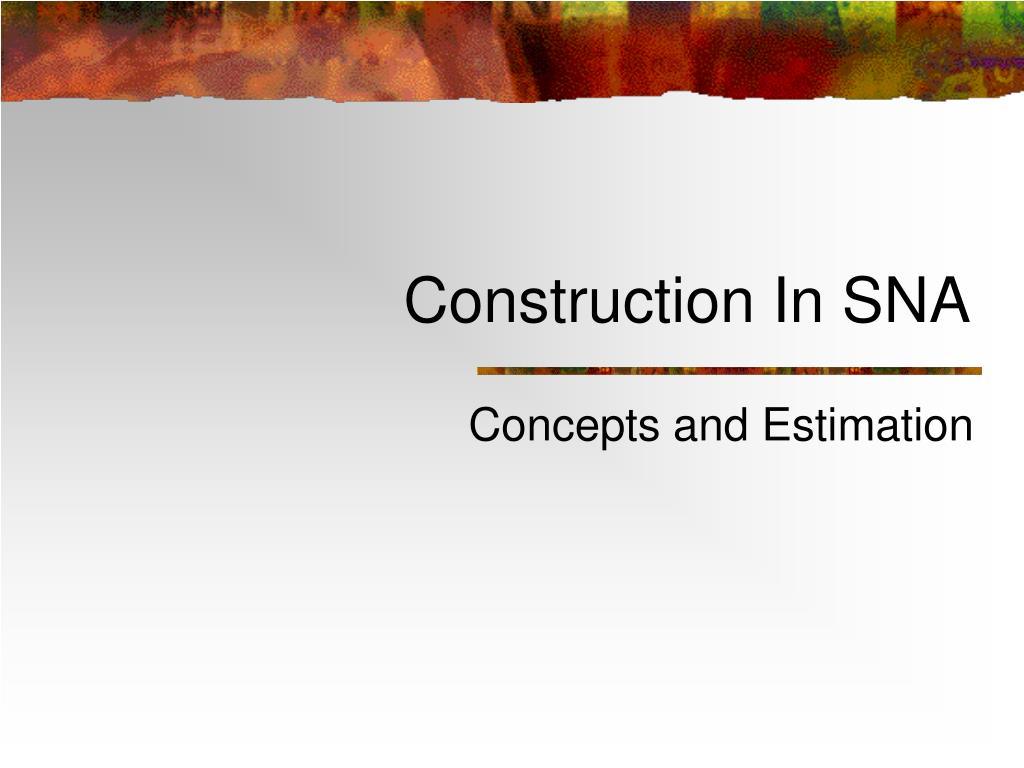 Construction In SNA