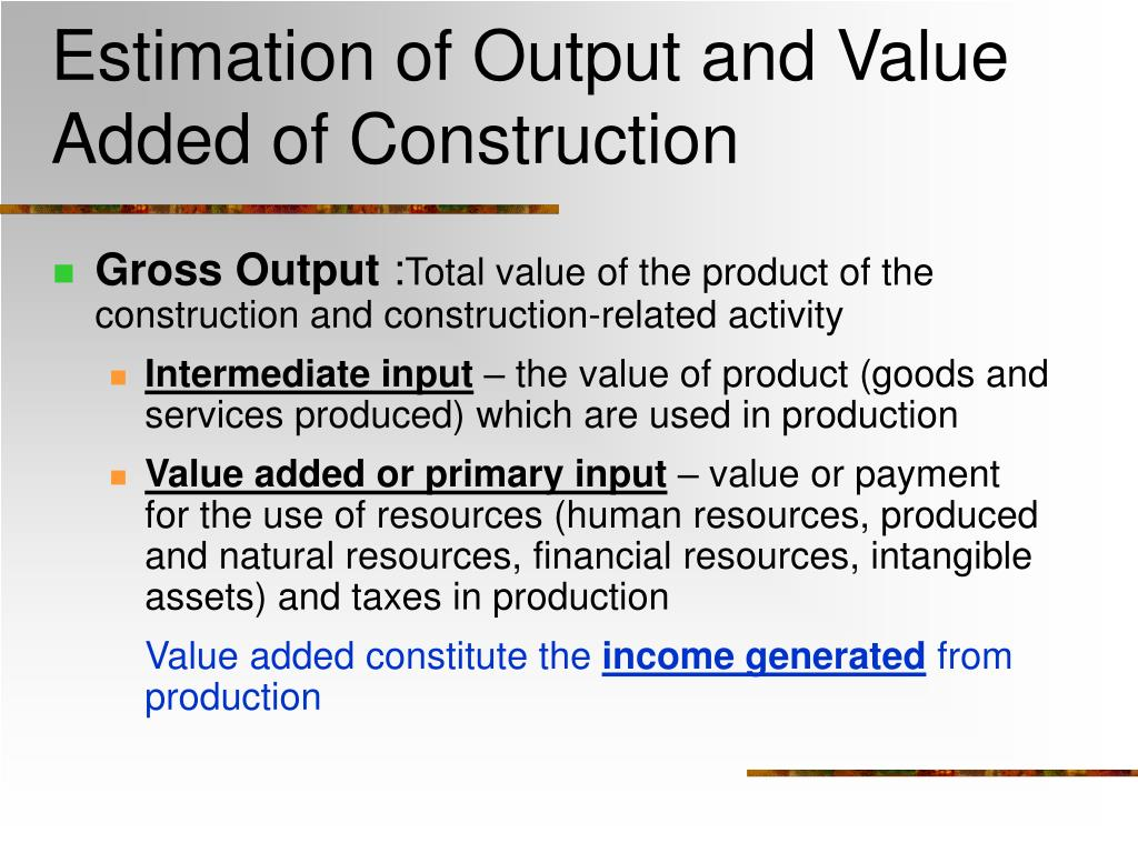 Estimation of Output and Value Added of Construction