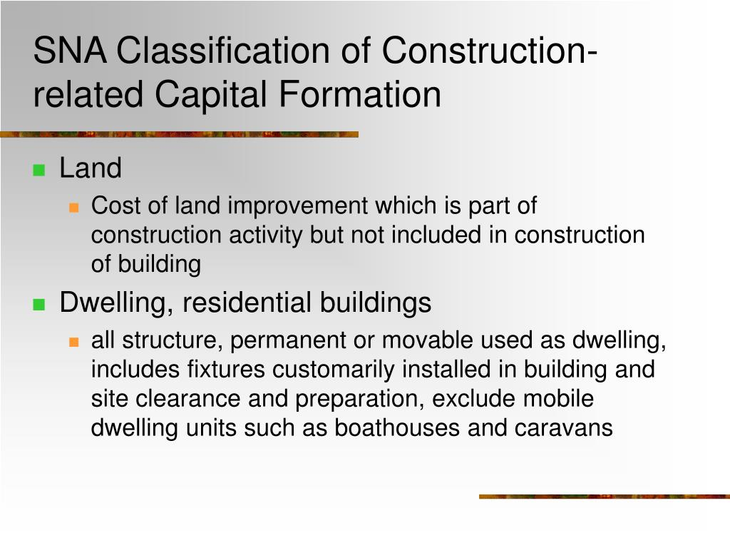 SNA Classification of Construction-related Capital Formation