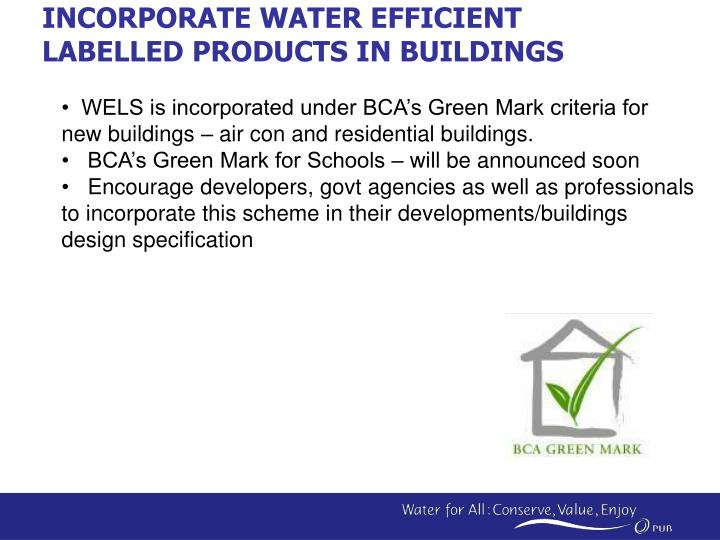 INCORPORATE WATER EFFICIENT LABELLED PRODUCTS IN BUILDINGS