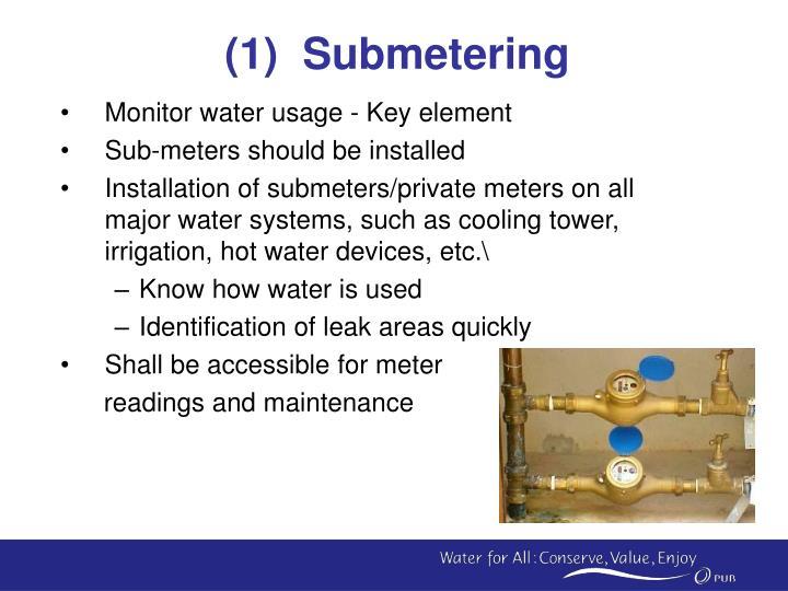 (1)  Submetering