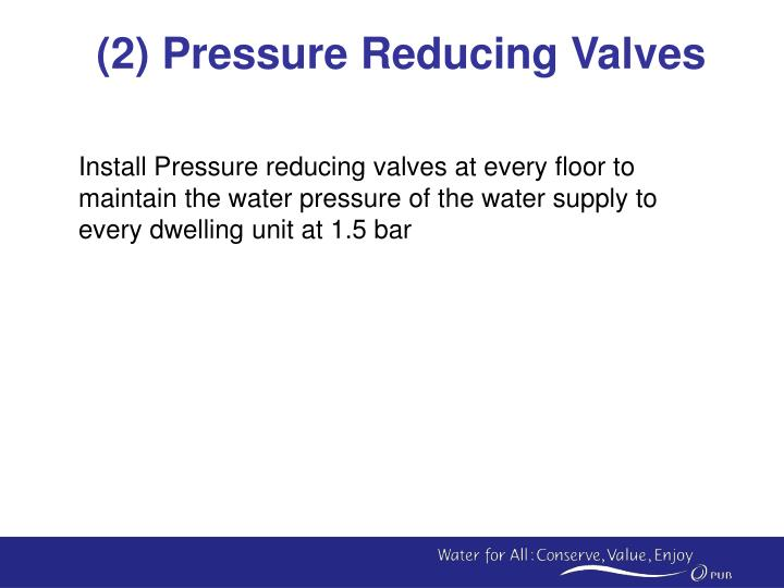 (2) Pressure Reducing Valves