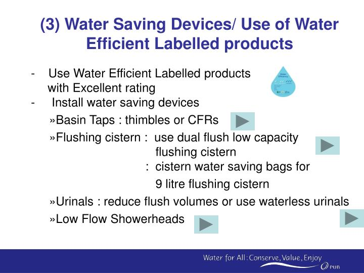 (3) Water Saving Devices/ Use of Water Efficient Labelled products