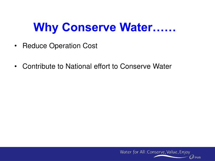 Why Conserve Water……