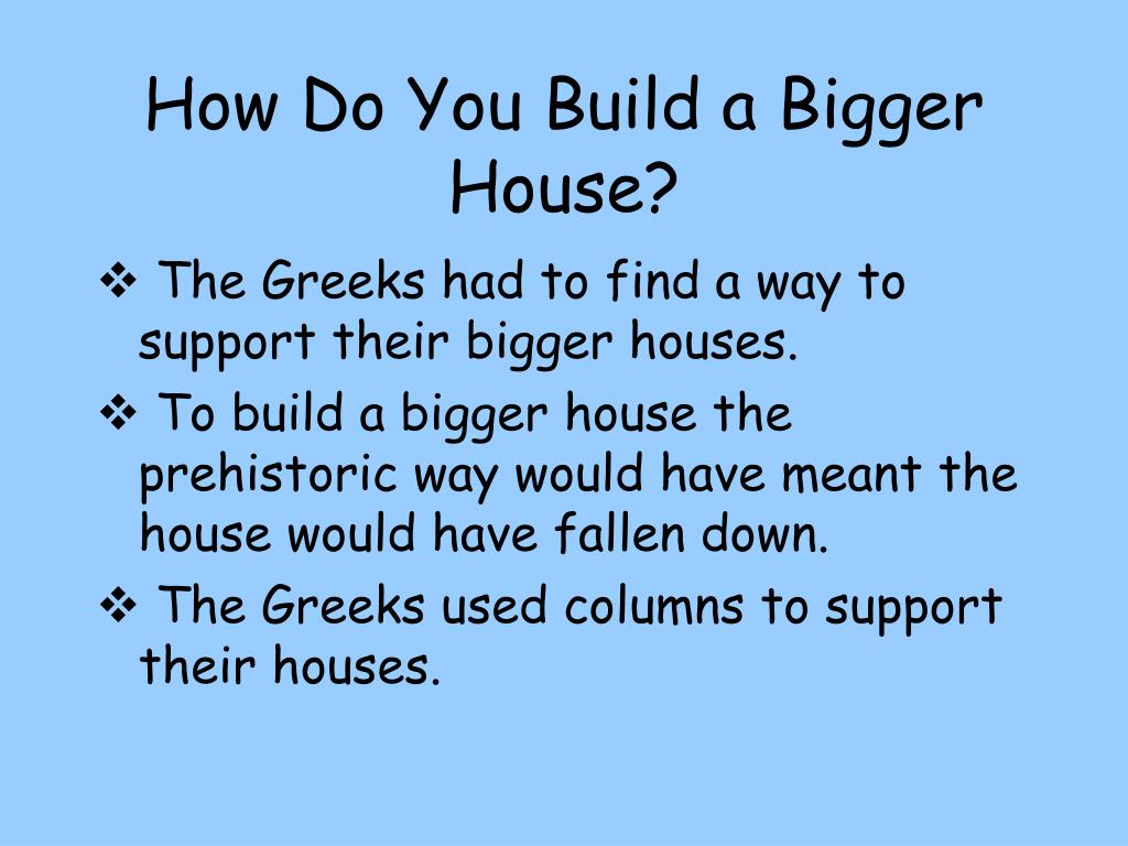 How Do You Build a Bigger House?