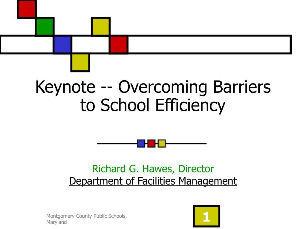 keynote overcoming barriers to school efficiency