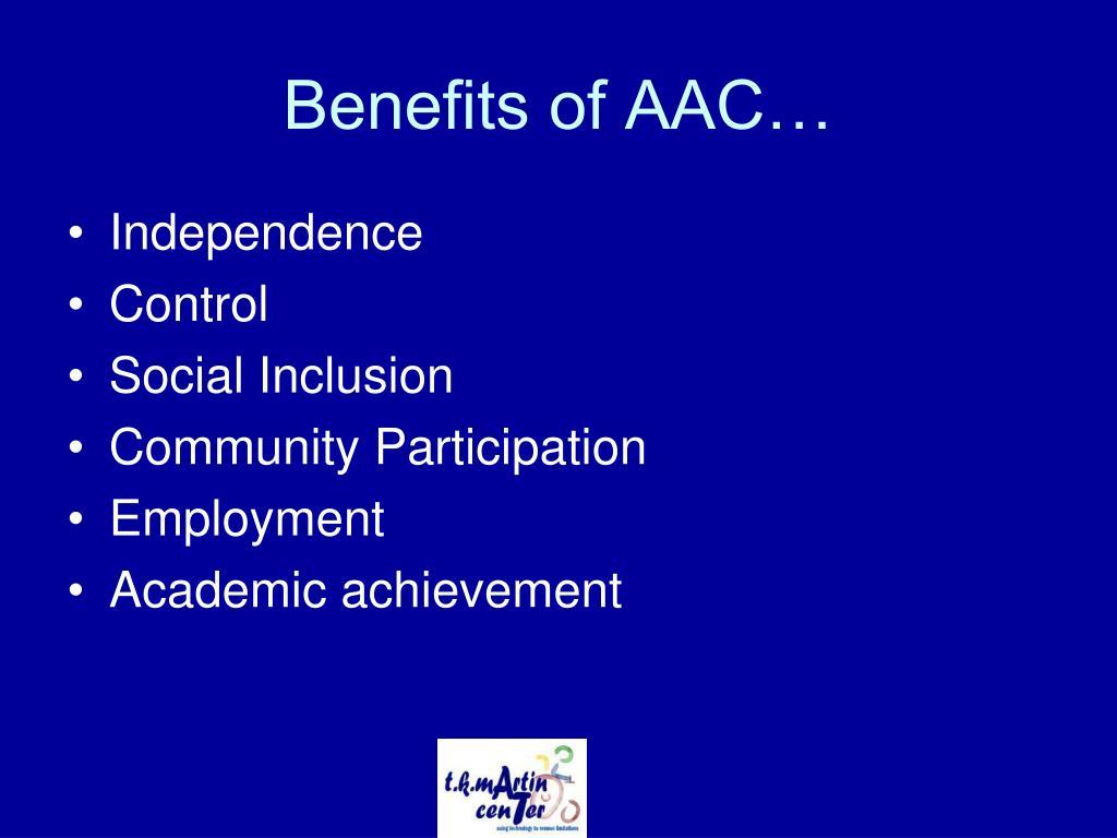 Benefits of AAC…