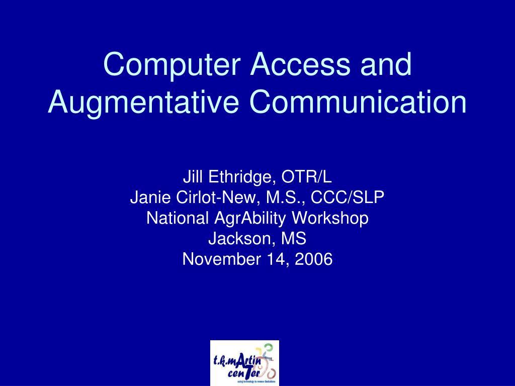 Computer Access and Augmentative Communication