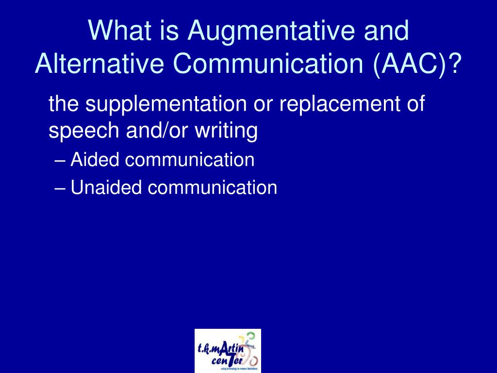 What is Augmentative and Alternative Communication (AAC)?