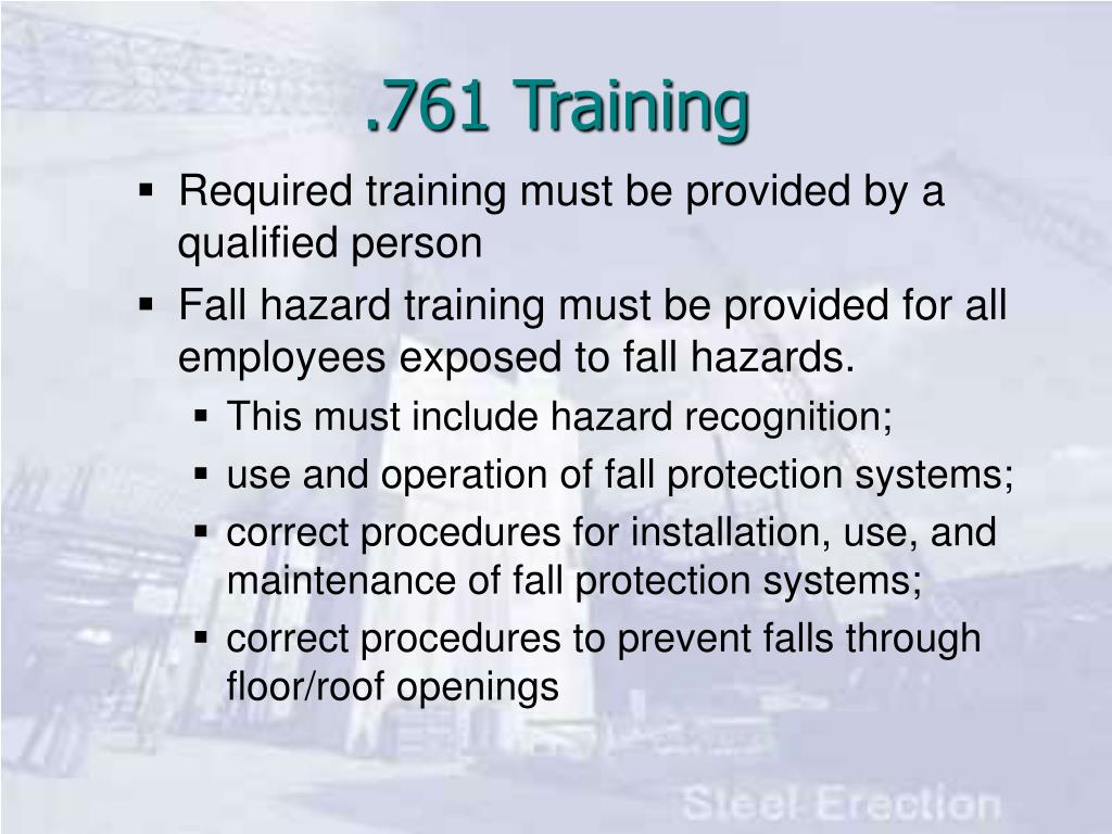 Required training must be provided by a qualified person