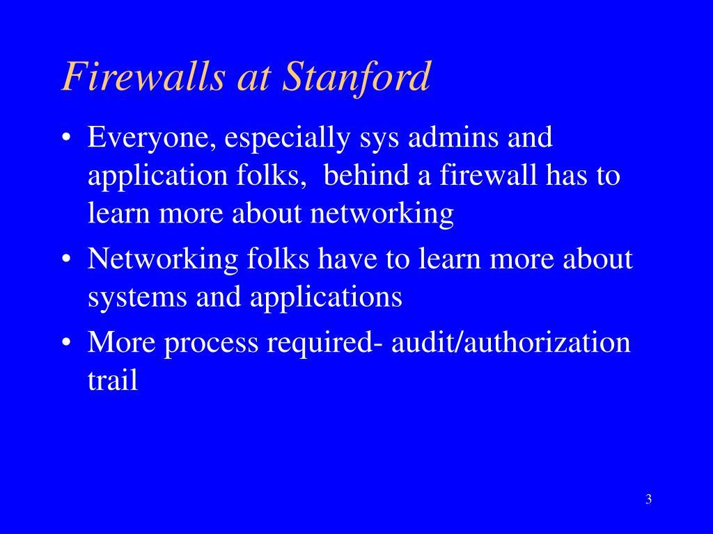 Firewalls at Stanford