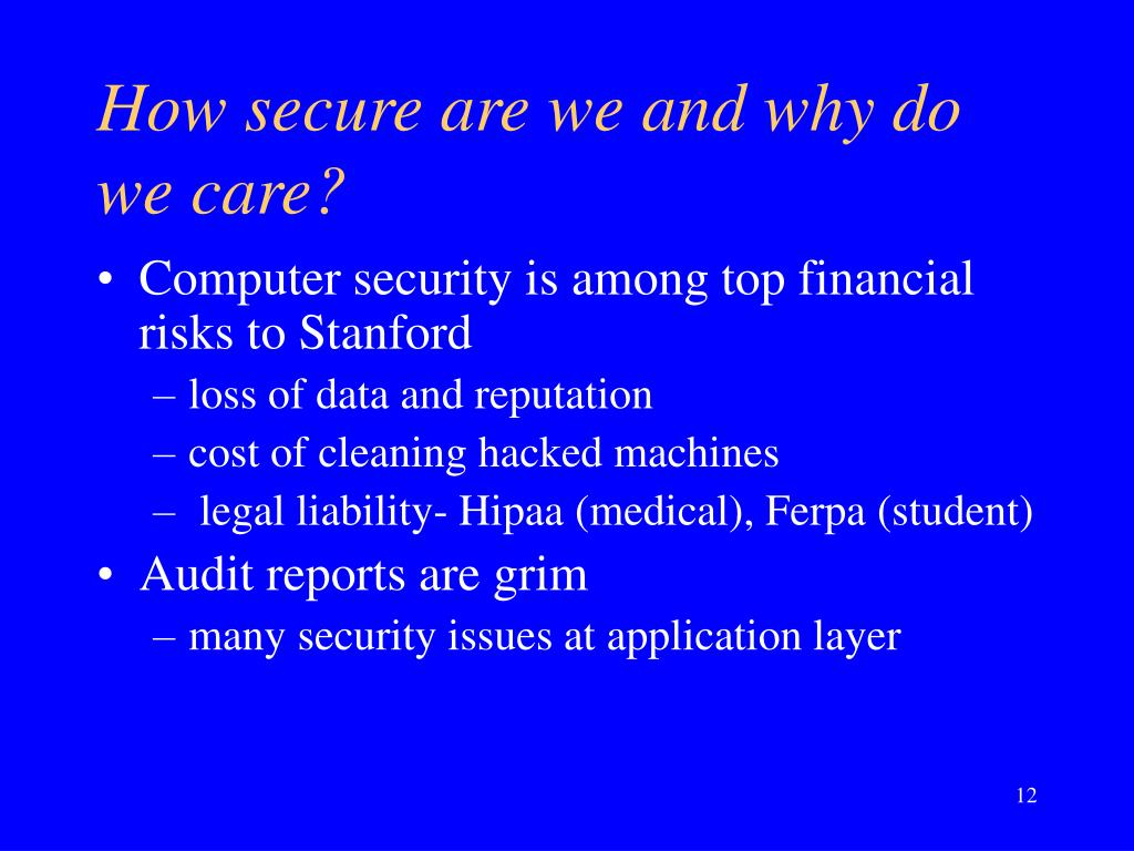 How secure are we and why do we care?
