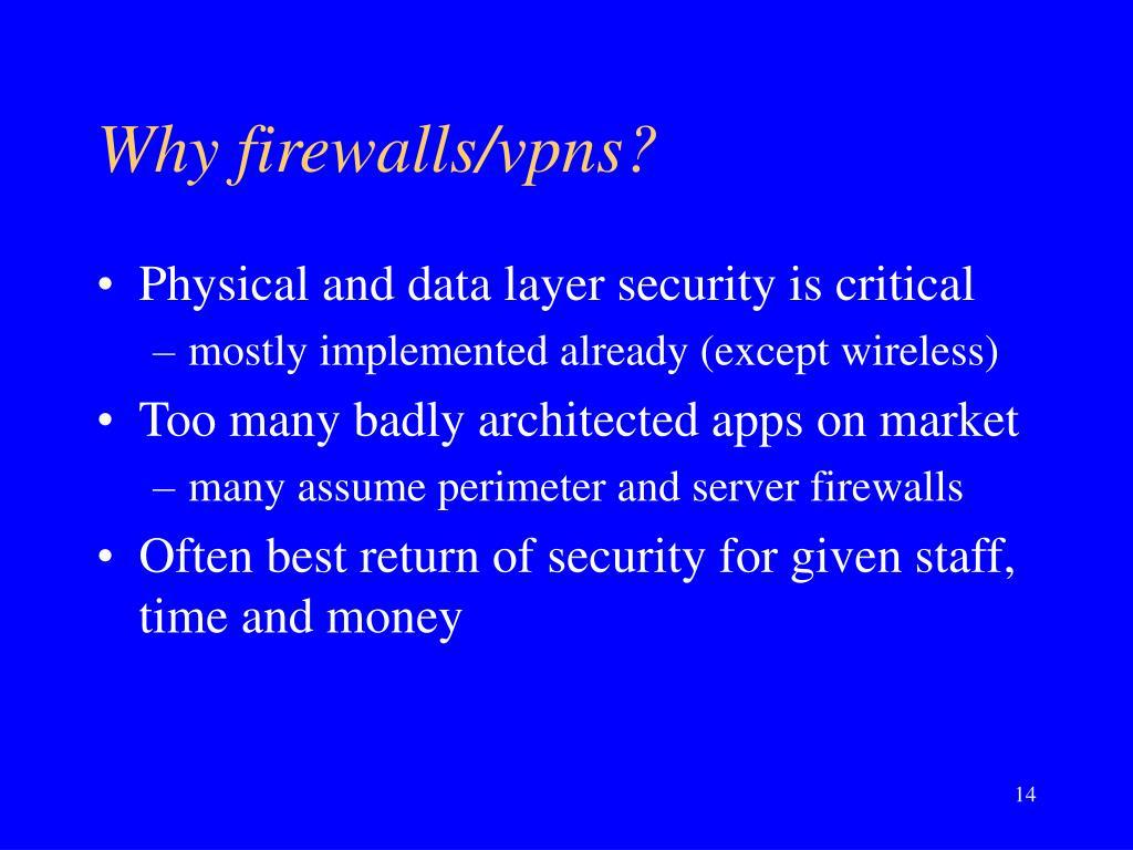 Why firewalls/vpns?